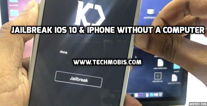 jailbreak iOS 10 & iPhone without a computer