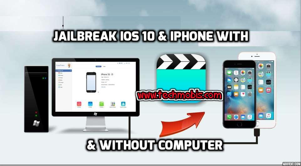 jailbreak ios 10 & iphone with and without computer