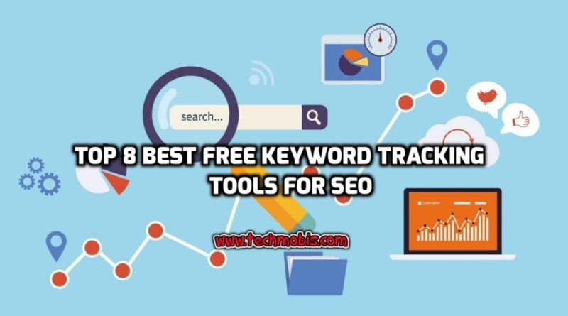 8 Best Free Keyword Tracking Tools For SEO